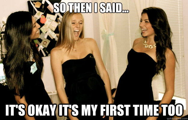 Girls and then i said meme